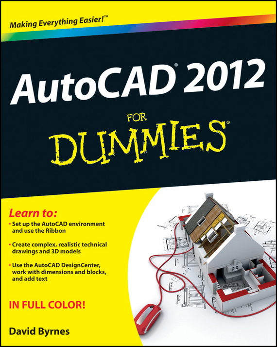 David  Byrnes AutoCAD 2012 For Dummies david byrnes autocad 2011 for dummies