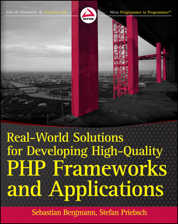 Sebastian  Bergmann Real-World Solutions for Developing High-Quality PHP Frameworks and Applications corporate real estate management in tanzania