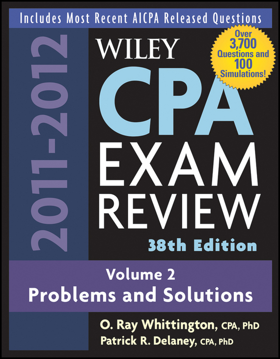 цены O. Whittington Ray Wiley CPA Examination Review, Problems and Solutions