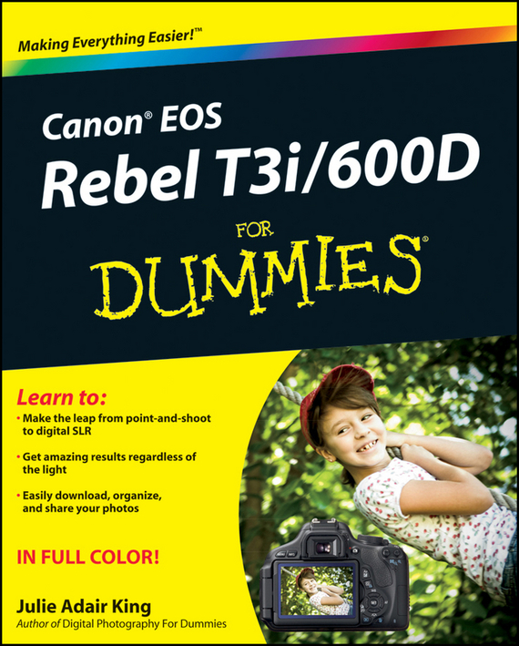 Julie Adair King Canon EOS Rebel T3i / 600D For Dummies king julie adair canon eos rebel t7i 800d for dummies