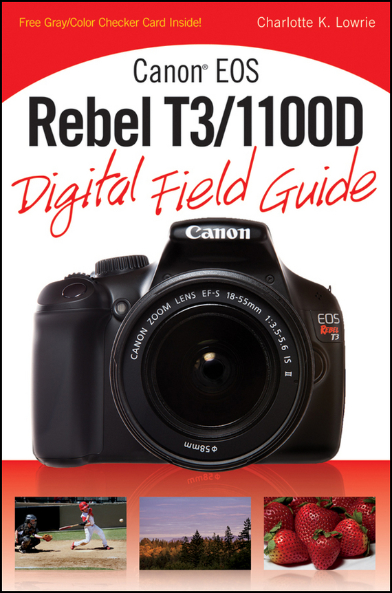 Charlotte Lowrie K. Canon EOS Rebel T3/1100D Digital Field Guide free shipping brand new 7 inch color home video intercom door phone system 3 white monitors 1 doorbell camera in stock wholesale