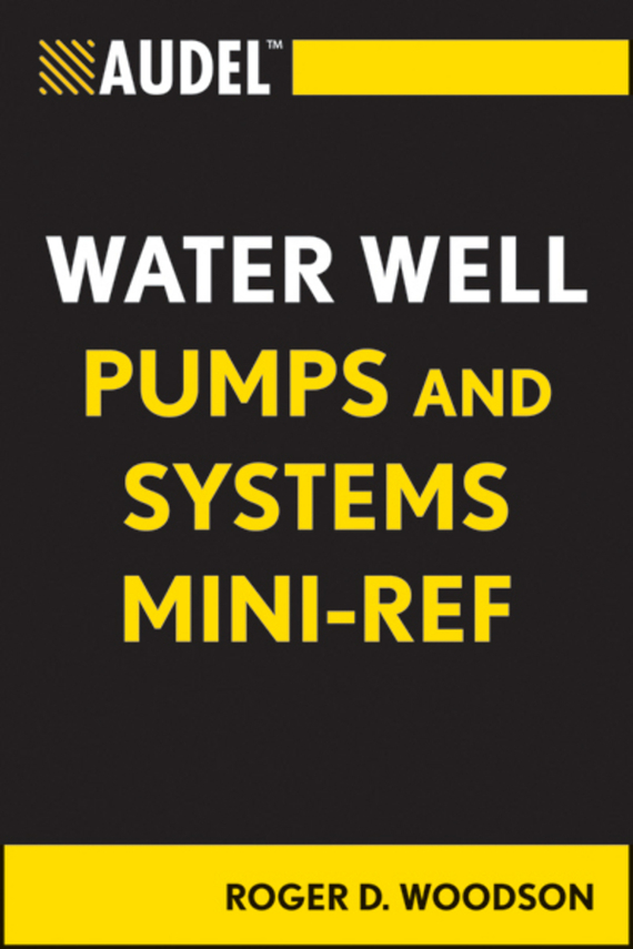 Roger Woodson D. Audel Water Well Pumps and Systems Mini-Ref free shipping tda100 type water pump 0 75kw pump water pumps for whirlpool spa hot tub and salt water aquaculturel