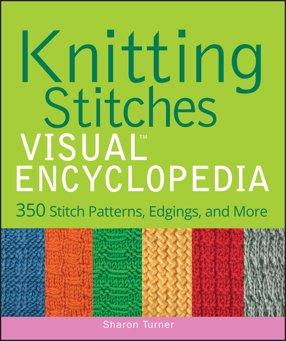 Sharon Turner Knitting Stitches VISUAL Encyclopedia mexican patterns to colour