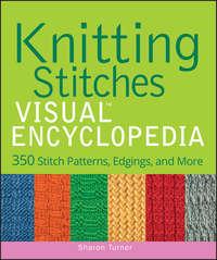Sharon  Turner - Knitting Stitches VISUAL Encyclopedia