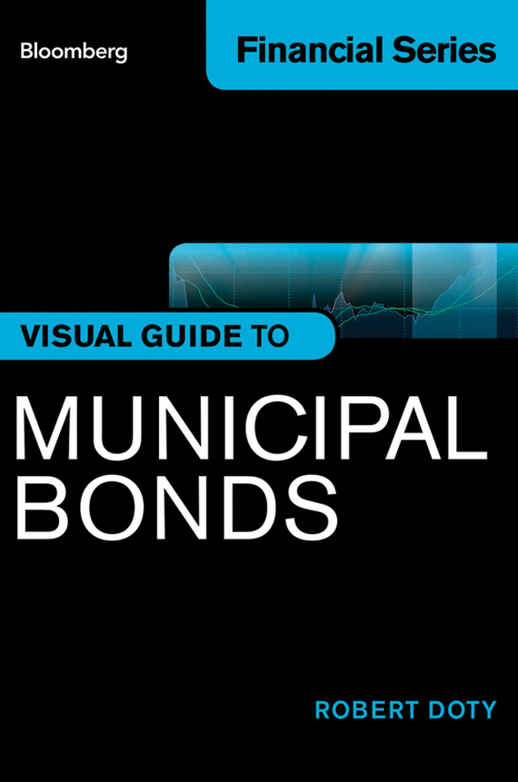 Robert  Doty Bloomberg Visual Guide to Municipal Bonds sifma the fundamentals of municipal bonds