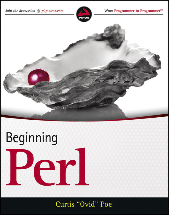 Curtis Poe Beginning Perl c for novice programmers