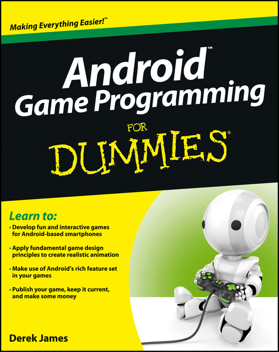 Derek  James Android Game Programming For Dummies scott rogers level up the guide to great video game design