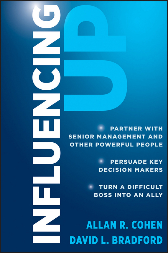 Allan Cohen R. Influencing Up dale carnegie how to win friends and influence people
