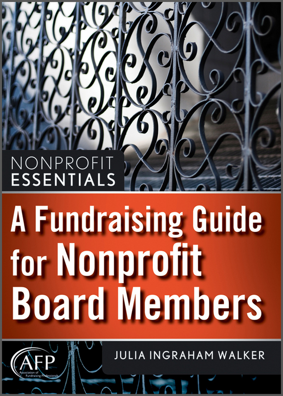Julia Walker I. A Fundraising Guide for Nonprofit Board Members ard pieter man de alliances an executive guide to designing successful strategic partnerships