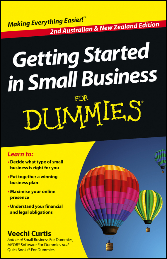 Veechi  Curtis Getting Started in Small Business For Dummies dunn james getting started in shares for dummies australia