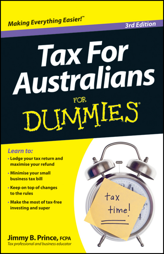 Jimmy Prince B. Tax for Australians For Dummies bared to you