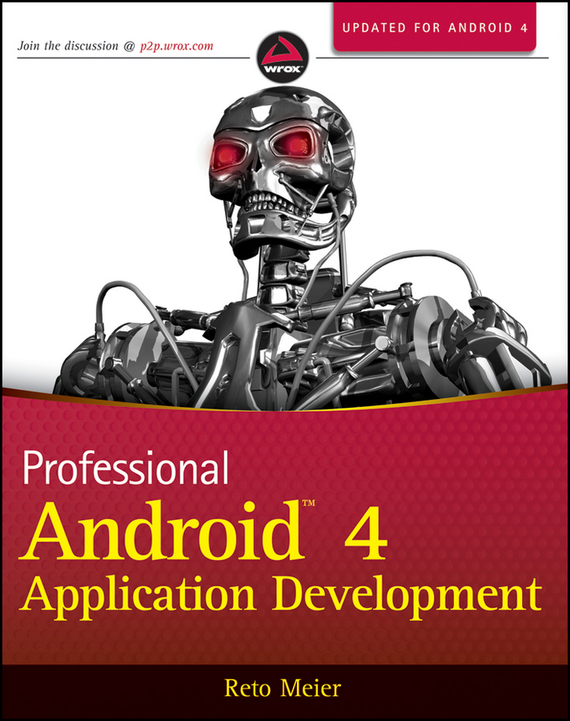 Reto Meier Professional Android 4 Application Development barry burd a android application development all in one for dummies