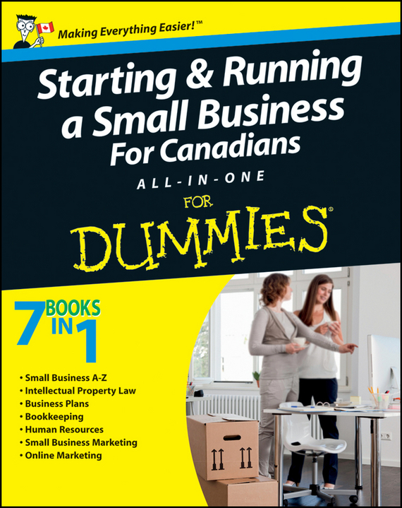 John  Aylen Starting and Running a Small Business For Canadians For Dummies All-in-One colin barrow starting a business for dummies