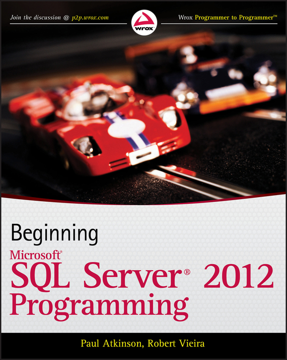 Paul Atkinson Beginning Microsoft SQL Server 2012 Programming форта б язык t sql для microsoft sql server за 10 минут isbn 9785990944527