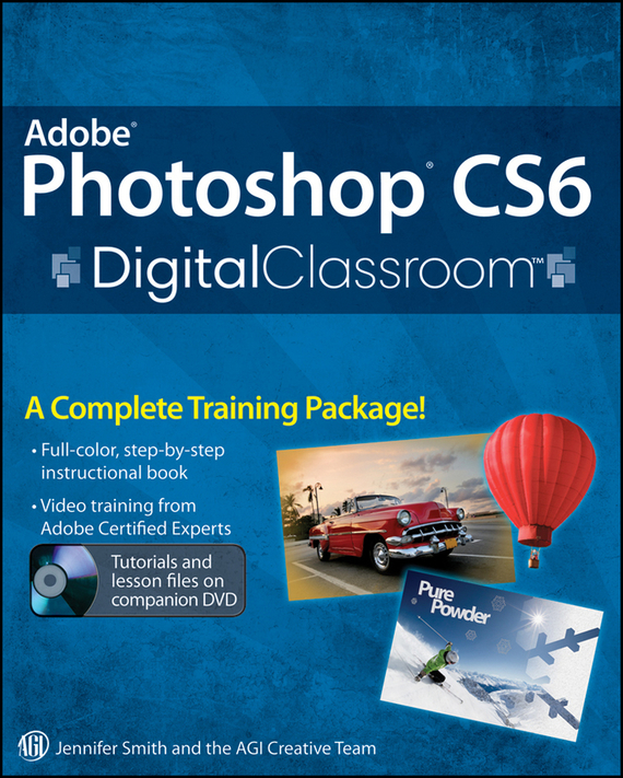 Jennifer Smith Adobe Photoshop CS6 Digital Classroom mastering photoshop layers