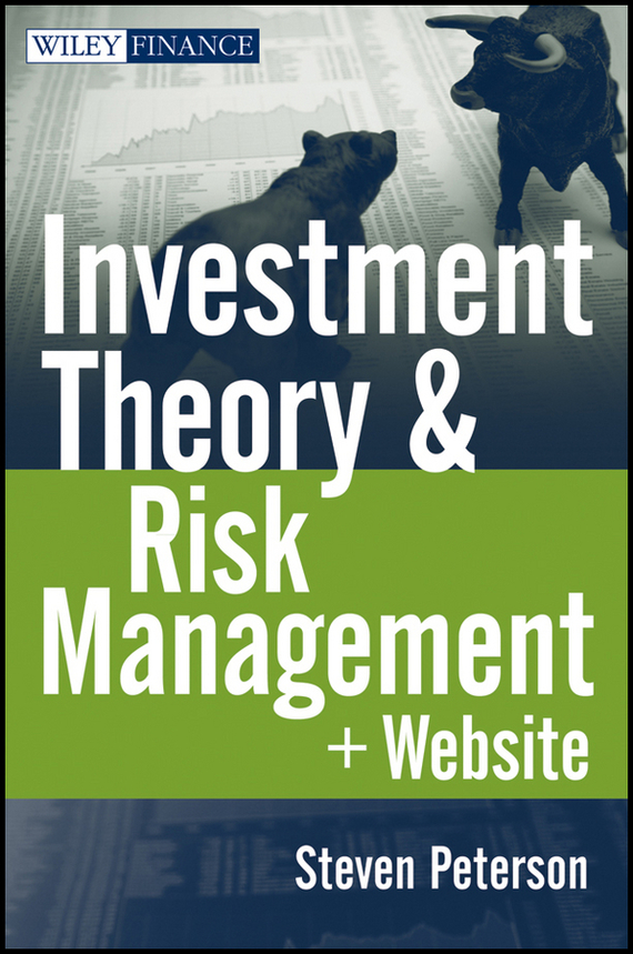 Steven Peterson Investment Theory and Risk Management bob litterman quantitative risk management a practical guide to financial risk