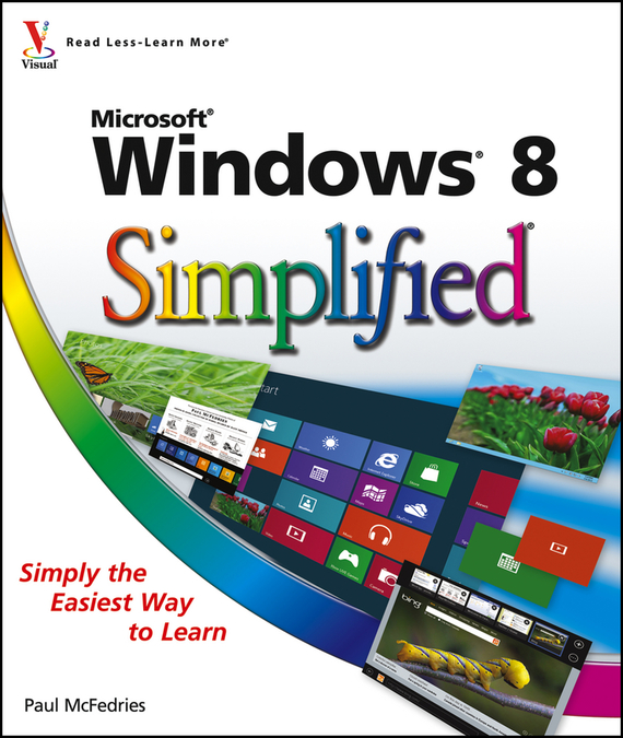 Paul  McFedries Windows 8 Simplified cheryl rickman the digital business start up workbook the ultimate step by step guide to succeeding online from start up to exit