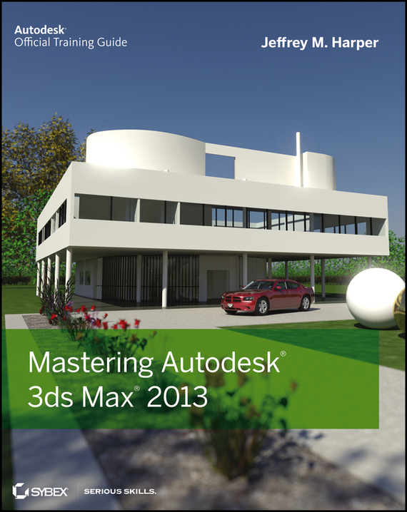 Jeffrey  Harper Mastering Autodesk 3ds Max 2013 rick gallahers mpls training guide