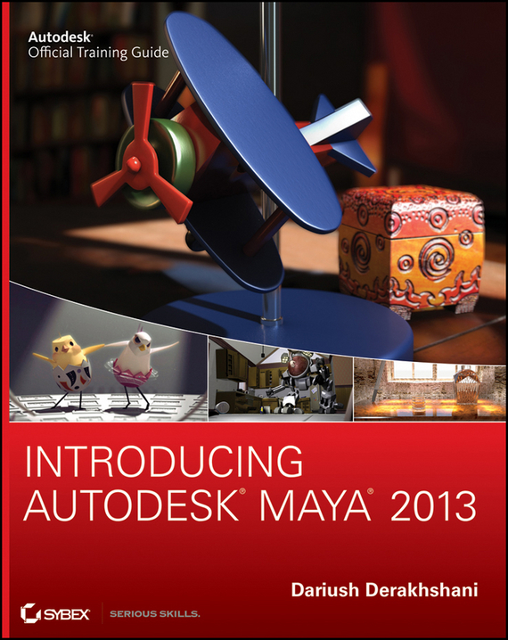 Dariush Derakhshani Introducing Autodesk Maya 2013