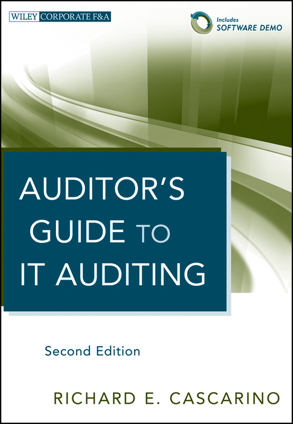 Richard Cascarino E. Auditor's Guide to IT Auditing ISBN: 9781118225844 privacy and practicality of identity management systems