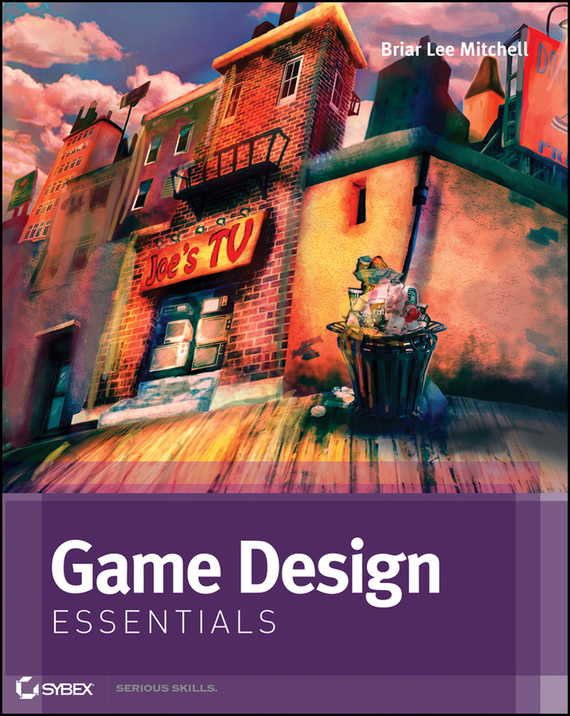 Briar Mitchell Lee Game Design Essentials scott rogers level up the guide to great video game design