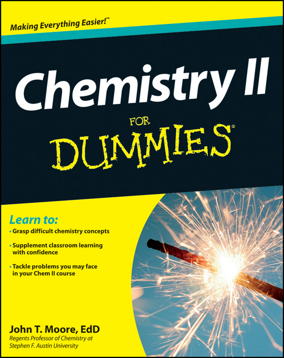 John Moore T. Chemistry II For Dummies chemistry for dummies