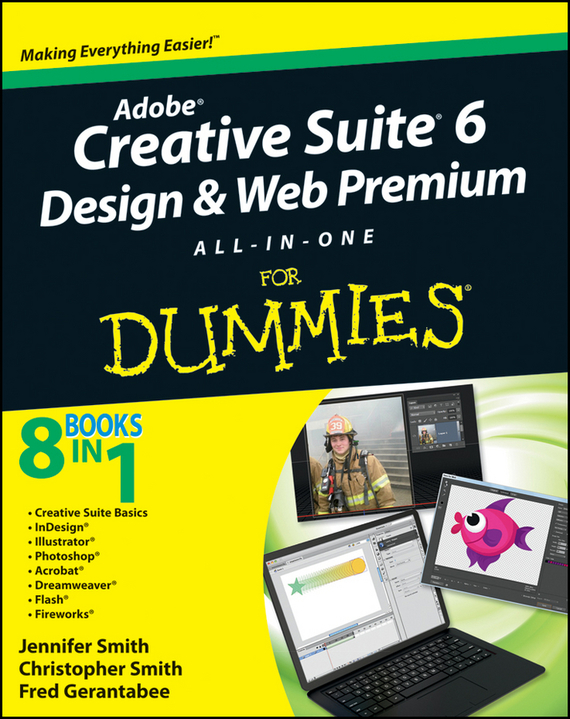 Christopher Smith Adobe Creative Suite 6 Design and Web Premium All-in-One For Dummies key to the suite a