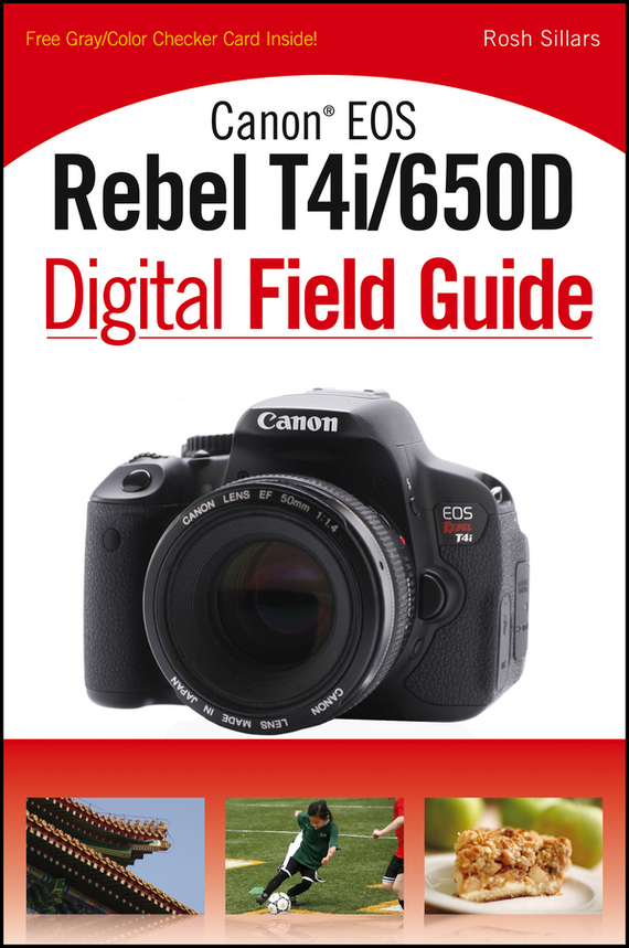 Rosh Sillars Canon EOS Rebel T4i/650D Digital Field Guide free shipping brand new 7 inch color home video intercom door phone system 3 white monitors 1 doorbell camera in stock wholesale