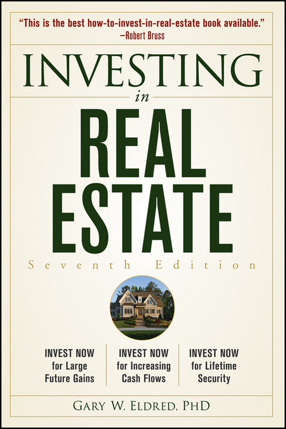 Gary Eldred W. Investing in Real Estate gary grabel wealth opportunities in commercial real estate management financing and marketing of investment properties