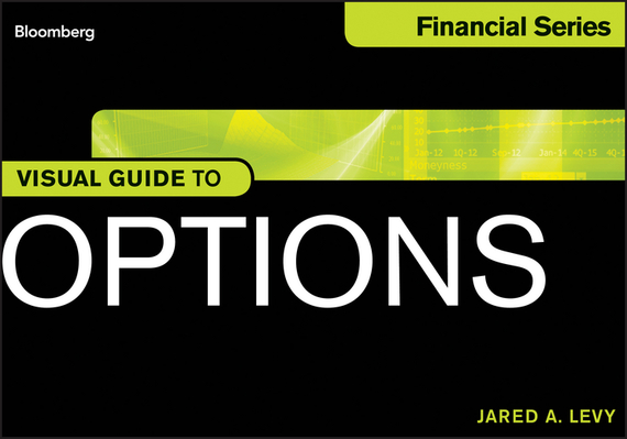 Jared  Levy Visual Guide to Options cheryl rickman the digital business start up workbook the ultimate step by step guide to succeeding online from start up to exit