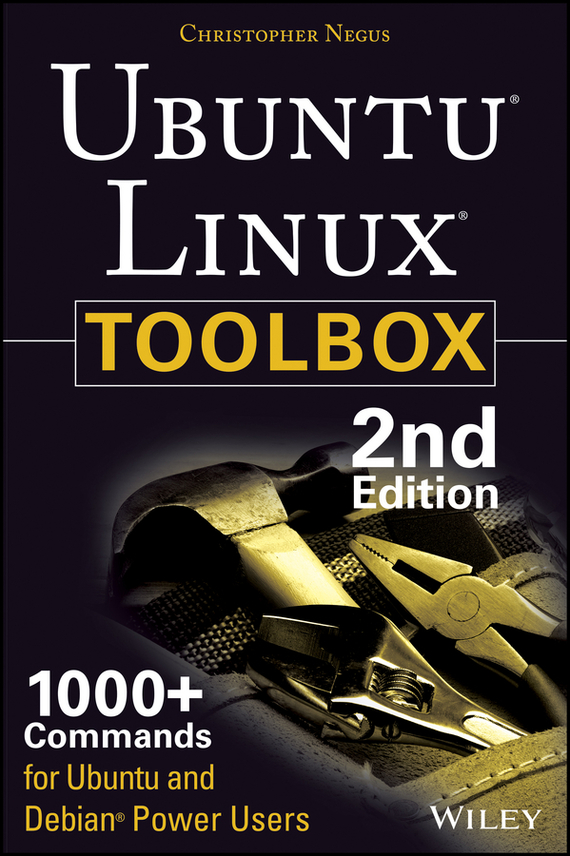 Christopher Negus Ubuntu Linux Toolbox: 1000+ Commands for Power Users christopher hadnagy unmasking the social