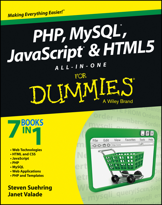 Janet  Valade PHP, MySQL, JavaScript & HTML5 All-in-One For Dummies andrea tarr php and mysql 24 hour trainer