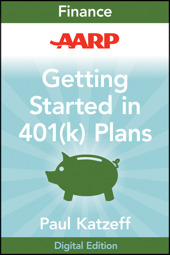 Paul  Katzeff AARP Getting Started in Rebuilding Your 401(k) Account abhishek kumar sah sunil k jain and manmohan singh jangdey a recent approaches in topical drug delivery system