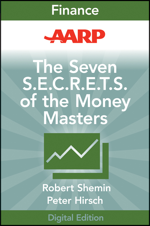 Robert Shemin AARP The Seven S.E.C.R.E.T.S. of the Money Masters seven days of you
