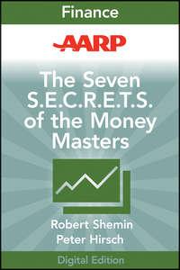 Robert  Shemin - AARP The Seven S.E.C.R.E.T.S. of the Money Masters