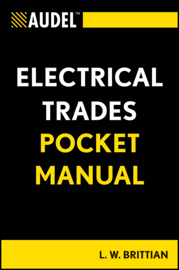 L. Brittian W. Audel Electrical Trades Pocket Manual