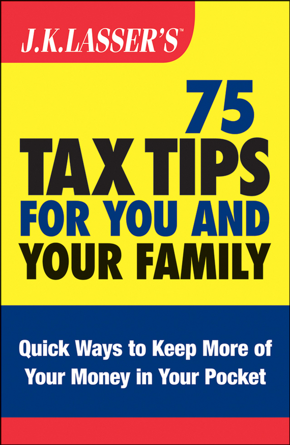 Barbara  Weltman J.K. Lasser's 75 Tax Tips for You and Your Family twister family board game that ties you up in knots