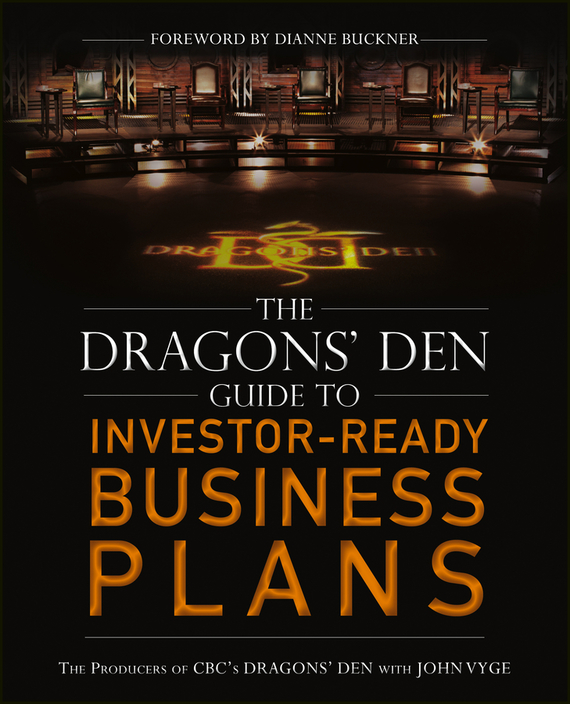 John  Vyge The Dragons' Den Guide to Investor-Ready Business Plans cheryl rickman the digital business start up workbook the ultimate step by step guide to succeeding online from start up to exit