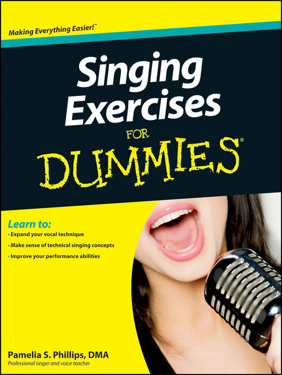 Pamelia Phillips S. Singing Exercises For Dummies elaine biech training and development for dummies