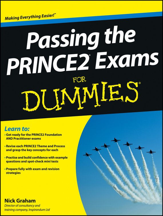 Nick  Graham Passing the PRINCE2 Exams For Dummies natalie schoon modern islamic banking products and processes in practice