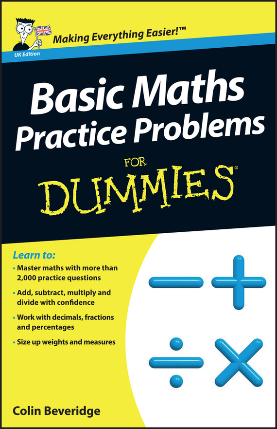 Colin Beveridge Basic Maths Practice Problems For Dummies ISBN: 9781118351581 10 minutes a day maths ages 3 5