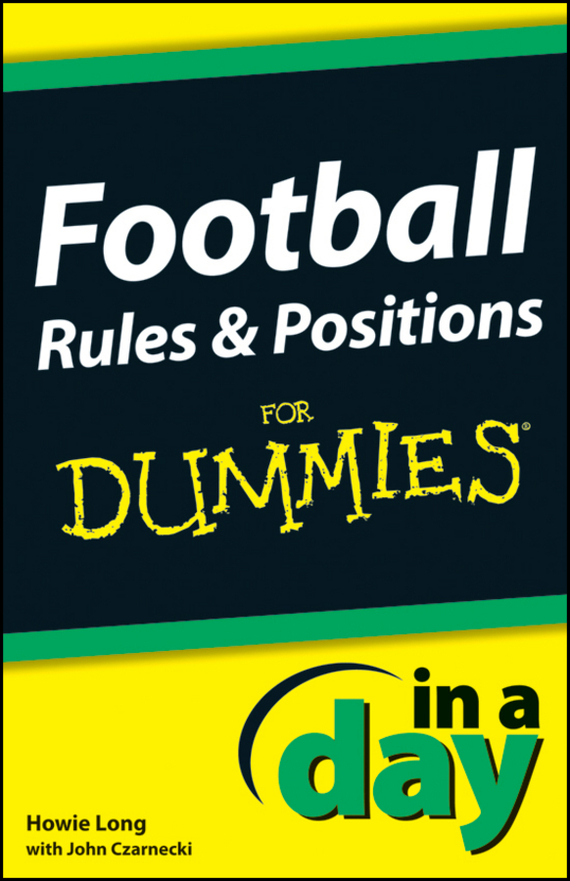 Howie Long Football Rules and Positions In A Day For Dummies ISBN: 9781118376478