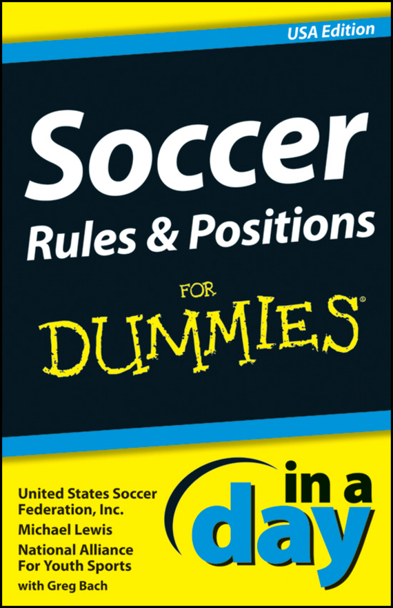 Michael Lewis Soccer Rules and Positions In A Day For Dummies ISBN: 9781118376652