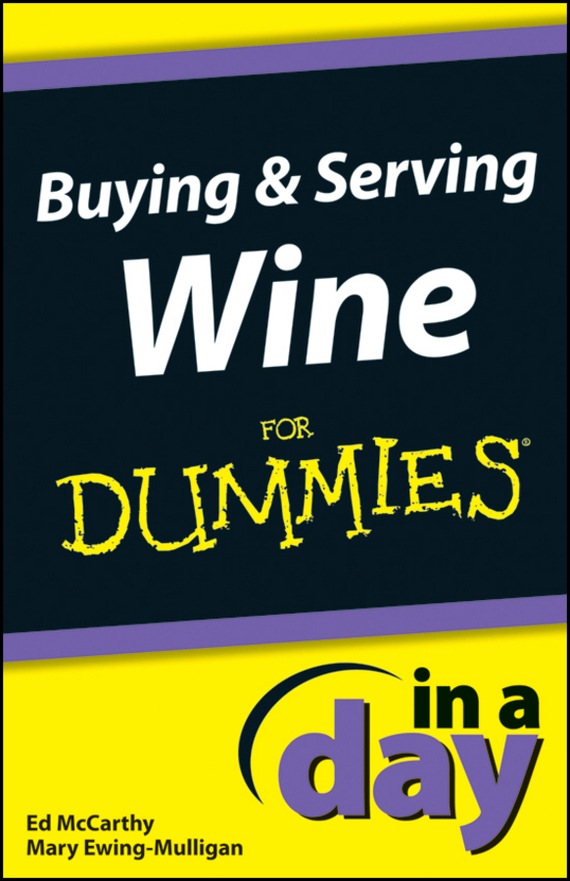 Mary Ewing-Mulligan Buying and Serving Wine In A Day For Dummies ryan j nerve page 3