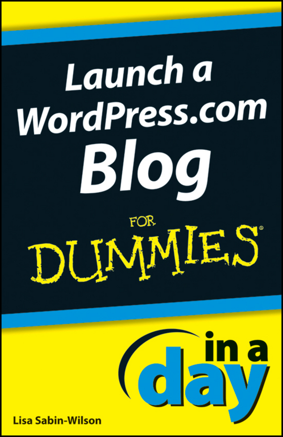 Lisa Sabin-Wilson Launch a WordPress.com Blog In A Day For Dummies zc554kl 4a008ru