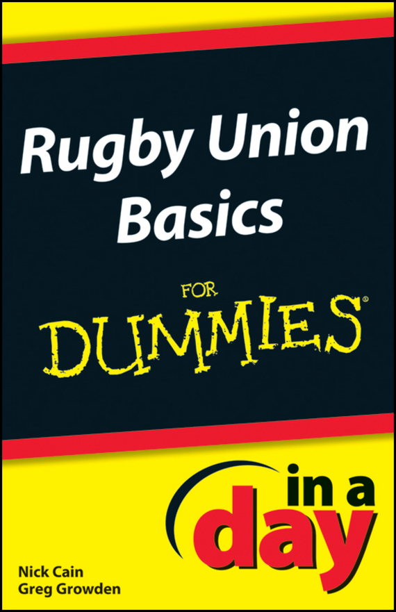 Greg Growden Rugby Union Basics In A Day For Dummies hannah s a game for all the family