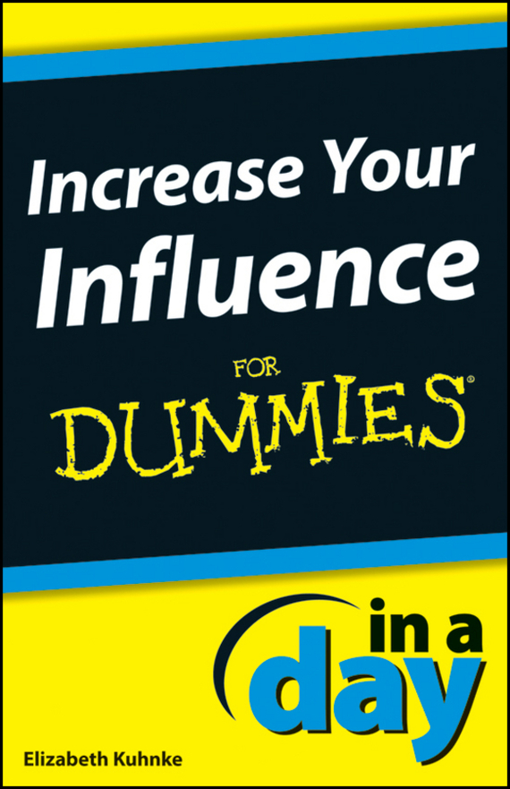 Elizabeth Kuhnke Increase Your Influence In A Day For Dummies туника influence