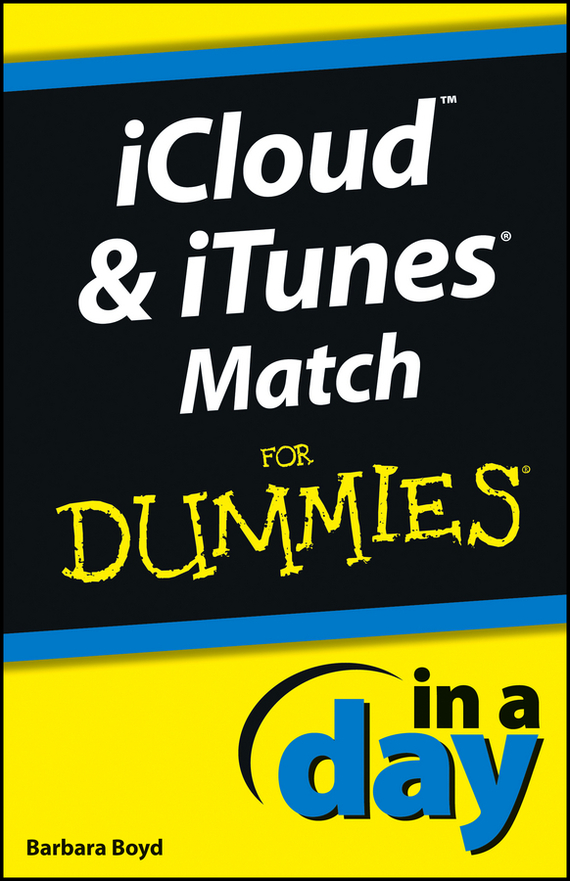 Barbara  Boyd iCloud and iTunes Match In A Day For Dummies barbara obermeier photoshop elements 2018 for dummies