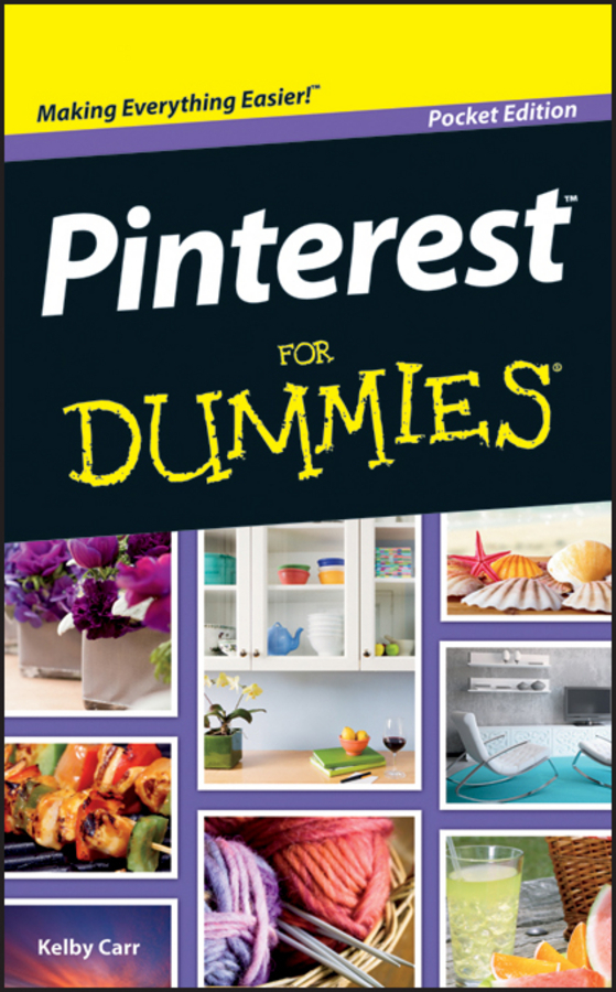 Kelby Carr Pinterest For Dummies ISBN: 9781118398586