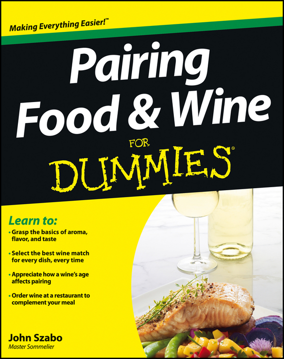 John Szabo Pairing Food and Wine For Dummies